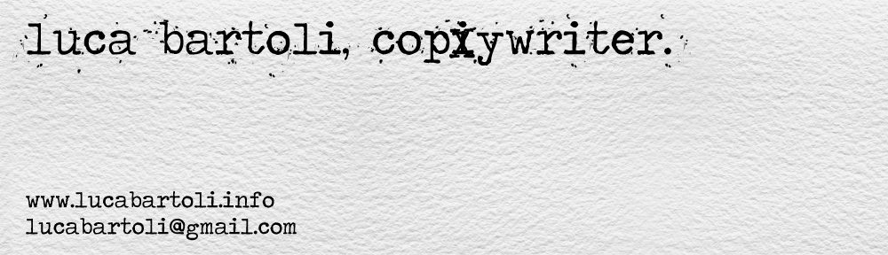 ▷Copywriter Freelance ▷Luca Bartoli, Freelance Copy Writer Milano